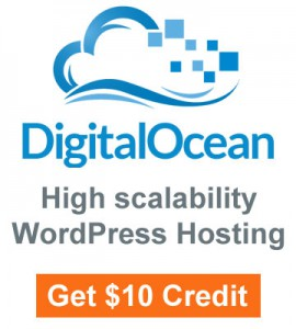 Digital Ocean High Scalability WordPress Hosting get $10 credit