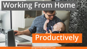 How To Be Productive When Working From Home Due To The Coronavirus