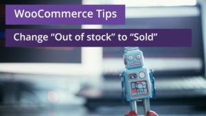 woocommerce change out of stock to sold