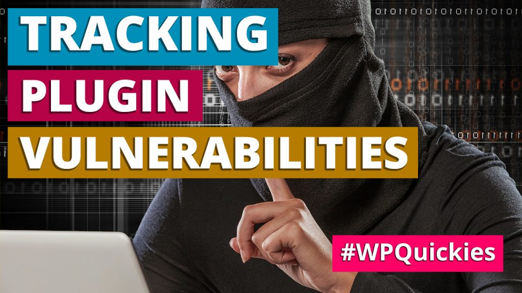 Tracking WordPress plugn vulnerabilities