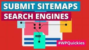 Submitting Your WordPress Site To Search Engines - WPQuickies
